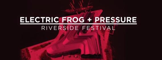 ELECTRIC FROG + PRESSURE - RIVERSIDE FESTIVAL